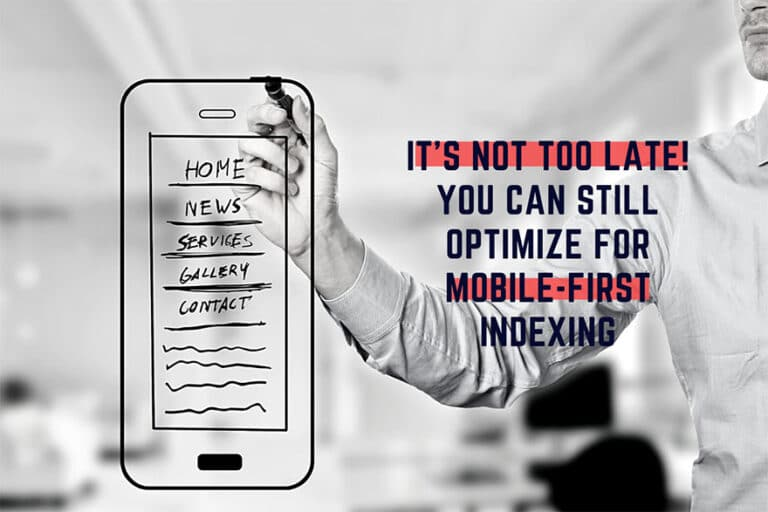 It's Not Too Late! You Can Still Optimize for Mobile-First Indexing